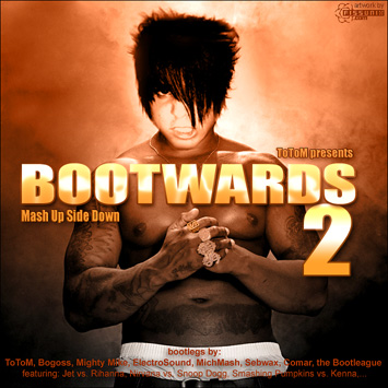 ToToM presents   Bootwards 2 : Mash Up Side Down (individual tracks)   2008 [MP3/V0] preview 0